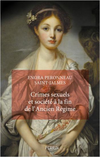 Crimes sexuels et société à la fin de l'Ancien Régime