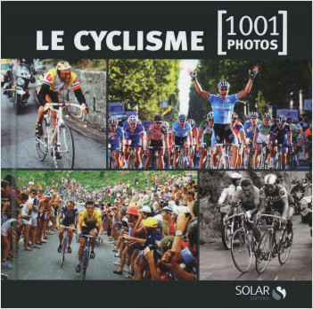 Le cyclisme en 1001 photos NE
