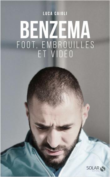 Benzema : Foot, embrouilles et vidéo