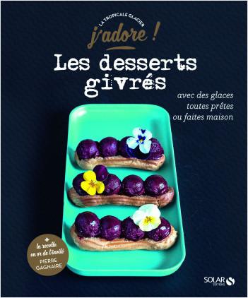 Les desserts givrés - J'adore