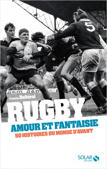Rugby, amour et fantaisie