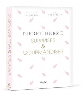 Surprises et gourmandises de Pierre Hermé
