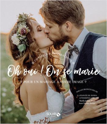 Oh oui on se marie ! Nouvelle édition