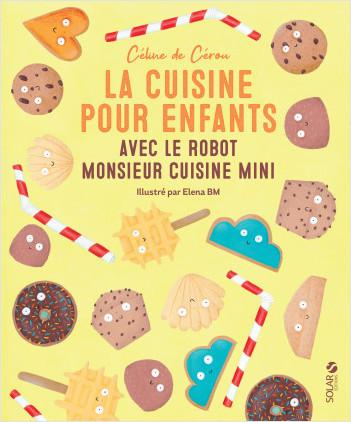 La cuisine pour enfants avec le Robot Monsieur Cuisine Mini