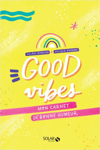 Good Vibes, Mon carnet de bonne humeur
