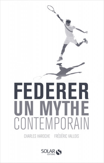 Federer, un mythe contemporain