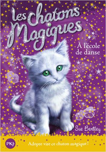 Les chatons magiques - tome 07 : À l'école de danse