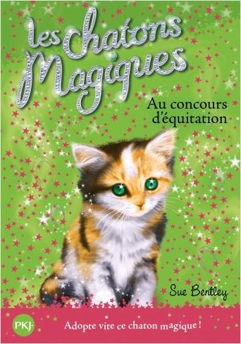 Les chatons magiques - tome 08 : Au concours d'équitation