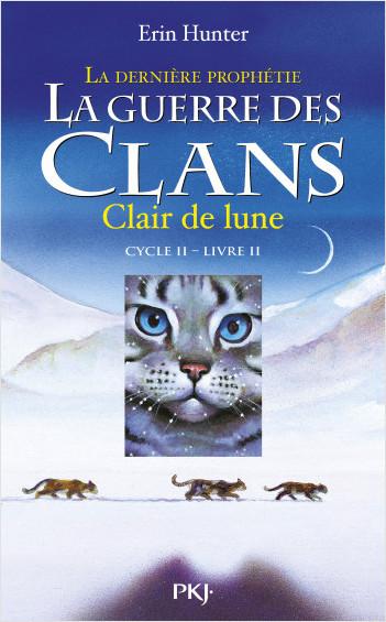 La guerre des clans, cycle II - tome 02 - La dernière prophétie : Clair de lune