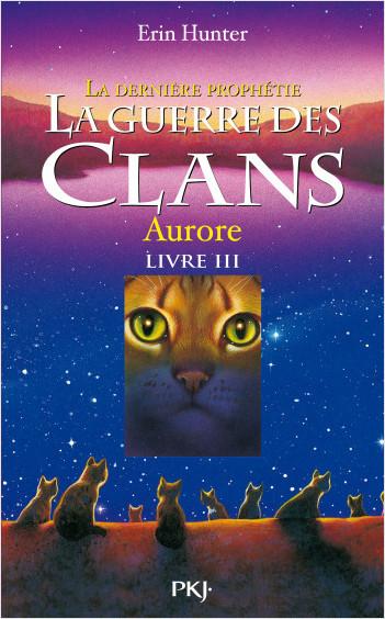 La guerre des clans, cycle II - tome 03 : La dernière prophétie : Aurore