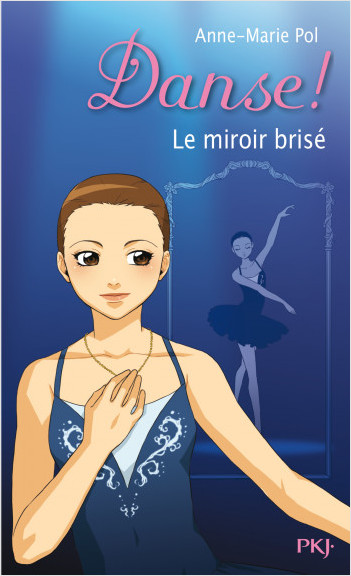 20. Danse ! Le miroir brisé