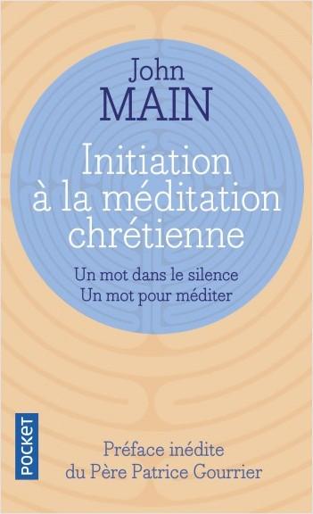Initiation à la méditation chrétienne