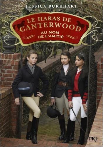 Le Haras de Canterwood - tome 08 : Au nom de l'amitié