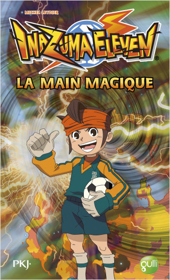 9. Inazuma Eleven : La main magique
