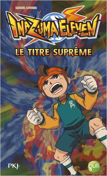 10. Inazuma Eleven : Le titre suprême