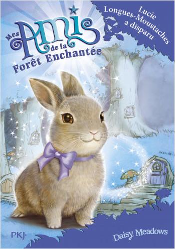 Mes amis de la forêt enchantée - tome 01 : Lucie Longues-Moustaches a disparu