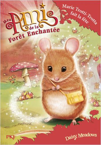 Mes amis de la forêt enchantée - tome 02 : La fête de Marie Petits-Pas