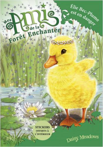 Mes amis de la forêt enchantée - tome 03 : Elie Bec-Plume est en danger