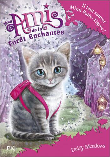 Mes amis de la forêt enchantée - tome 04 : Mimi Patte-Tigrée est sauvée!