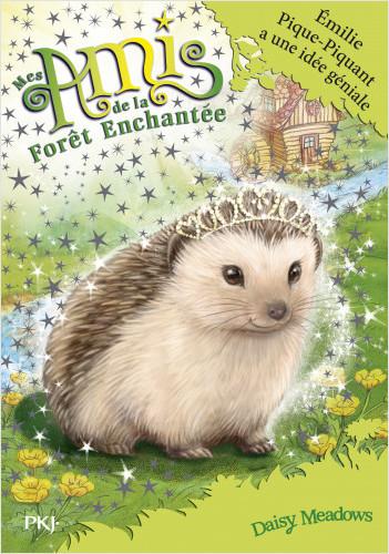 Mes amis de la forêt enchantée - tome 06 : Emilie Pique-Piquant a une idée géniale