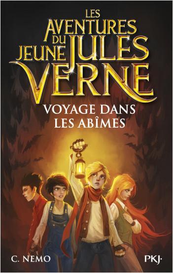 Les Aventures du jeune Jules Verne - tome 03 : Voyage dans les abîmes