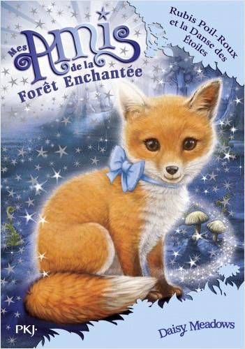 Mes amis de la forêt enchantée - tome 07 : Rubis Poil-Roux et la danse des étoiles