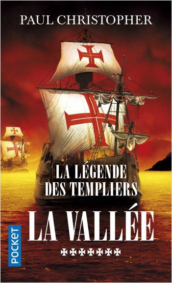 La Légende des Templiers - tome 7 : La vallée