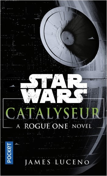 Catalyseur - A Rogue One Novel