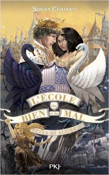 L'École du bien et du mal - tome 04 : Rêves de gloire