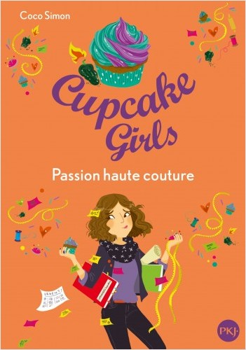 Cupcake Girls - tome 18 : Passion haute couture
