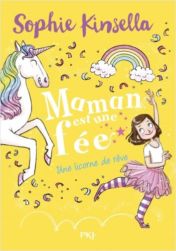 Maman est une fée - tome 03 : Une licorne de rêve