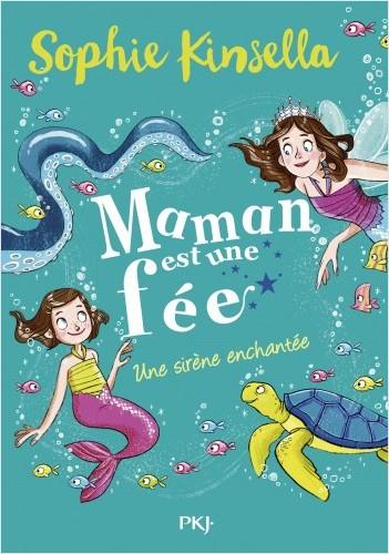 Maman est une fée - tome 04 : Une sirène enchantée