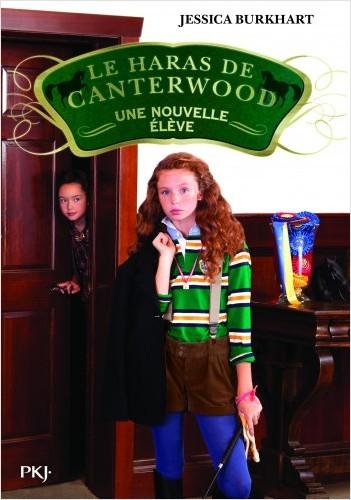Le haras de Canterwood - tome 13 : Une nouvelle élève