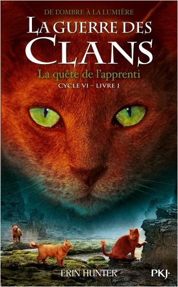 La guerre des Clans, cycle VI - tome 01 : La quête de l'apprenti