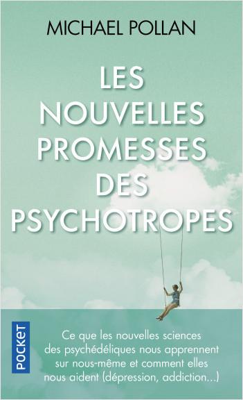 Les Nouvelles Promesses des psychotropes