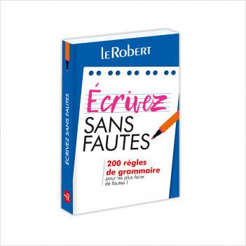Mini-guide - Écrivez sans fautes - 200 règles de grammaire pour ne plus faire de fautes !