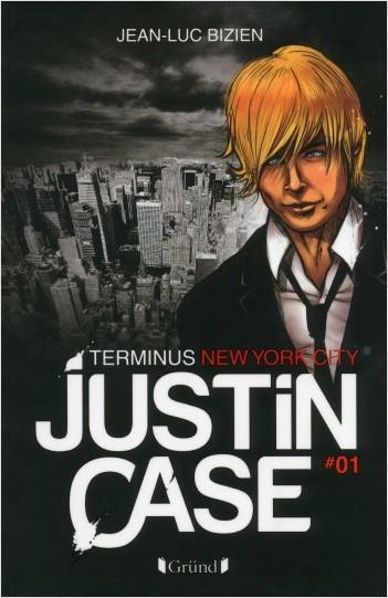 Justin Case, tome 1 - Terminus New York City