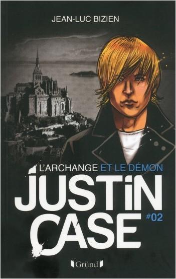 Justin Case, tome 2 - L'Archange et le Démon