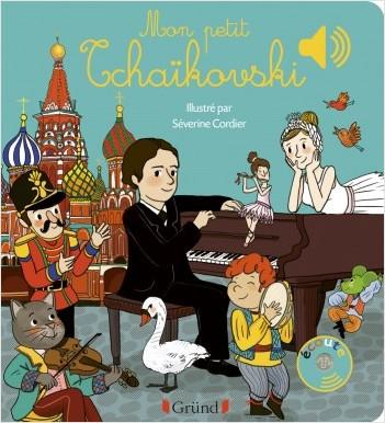 Mon petit Tchaïkovski – Livre sonore avec 6 puces  – Dès 1 an