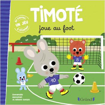 Timoté joue au foot – Album jeunesse – À partir de 2 ans