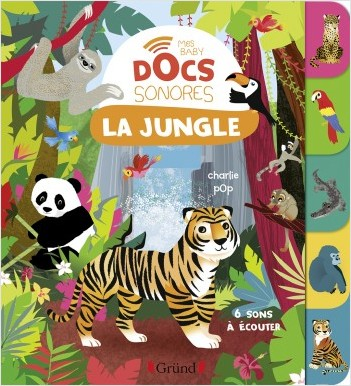 La jungle (Baby docs) – Documentaire sonore avec 6 puces – À partir de 6 mois