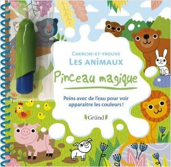 Pinceau magique : Cherche-et-trouve les animaux – Livre Coloriage magique à l'eau avec un pinceau – À partir de 3 ans