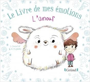 Le livre de mes émotions : L'amour – Album jeunesse – À partir de 3 ans