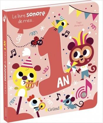 Le livre sonore de mes 1 an – Livre sonore avec 6 puces – À partir de 1 an