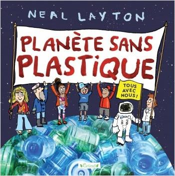 Planète sans plastique – Album jeunesse – Protection planète – À partir de 4 ans