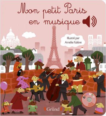 Mon petit Paris en musique – Livre sonore avec 6 puces a  – Dès 1 an
