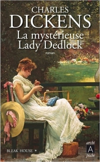 Bleak House - tome 1 La mystérieuse Lady Dedlock