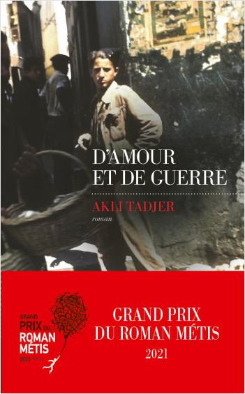 D'Amour et de guerre - Finaliste Prix Maison de la Presse 2021