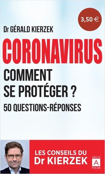 Coronavirus - Comment se protéger ? 50 questions-réponses