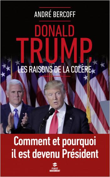 Donald Trump. Les raisons de la colère